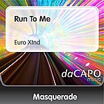 Masquerade Run To Me (Euro Xtnd)