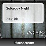 Housecream Saturday Night (7 inch Edit)