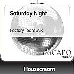 Housecream Saturday Night (Factory Team Mix)