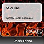 Mark Farina Sexy Fire (Factory Boom Boom Mix)