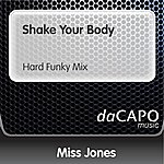 Miss Jones Shake Your Body (Hard Funky Mix)