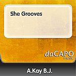 A. Kay-B.J. She Grooves (Feat.  Alex Perry)