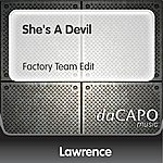 Lawrence She's A Devil (Factory Team Edit)