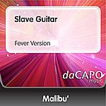 Malibu Slave Guitar (Fever Version)