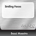 Bassi Maestro Smiling Faces