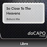 Libra So Close To The Heavens (Batuca Mix)