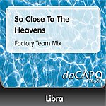 Libra So Close To The Heavens (Factory Team Mix)