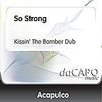 Trio Acapulco So Strong (Kissin' The Bomber Dub)