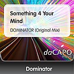 Dominator Something 4 Your Mind (DOMINATOR (Original Mix))
