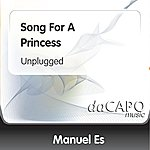 Manuel ES Song For A Princess (Unplugged)