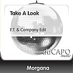 Morgana Take A Look (F.T. & Company Edit)
