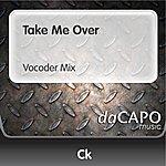 CK Take Me Over (Vocoder Mix)