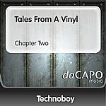 Technoboy Tales From A Vinyl (Chapter Two)