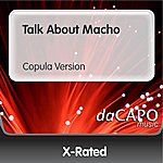 X-Rated Talk About Macho (Copula Version)