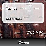Citizen Taunus (Mustang Mix)