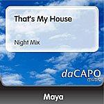 Maya That's My House (Night Mix)