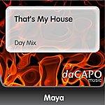 Maya That's My House (Day Mix)