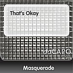 Masquerade That's Okay
