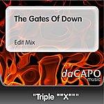 Triple X The Gates Of Down (Edit Mix)