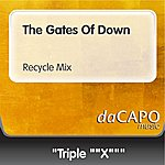 Triple X The Gates Of Down (Recycle Mix)