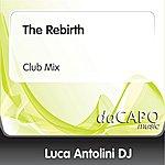 Luca Antolini DJ The Rebirth (Club Mix)