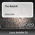 Luca Antolini DJ The Rebirth (Trance Mix)