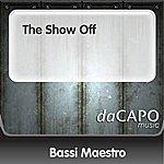 Bassi Maestro The Show Off