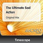 Timescape The Ultimate Sad Action (Original Mix)