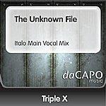 Triple X The Unknown File (Italo Main Vocal Mix)