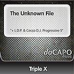 """Triple X The Unknown File (""""+ """"""""L.D.P."""""""" & """"""""Cecco D.J."""""""" Progressive S"""")"""