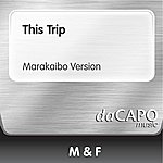 M.F. This Trip (Marakaibo Version)