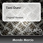 Mondo Marcio Tieni Duro! (Original Version)