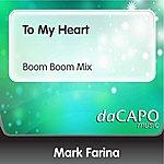 Mark Farina To My Heart (Boom Boom Mix)