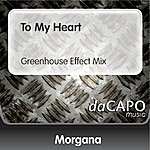 Morgana To My Heart (Greenhouse Effect Mix)