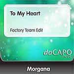 Morgana To My Heart (Factory Team Edit)