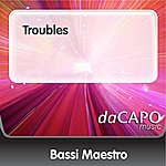 Bassi Maestro Troubles
