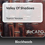 The Blockheads Valley Of Shadows (Trance Version)