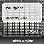 Black And White We Explode (DJ Activator Remix)