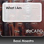 Bassi Maestro What I Am