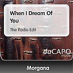 Morgana When I Dream Of You (The Radio Edit)