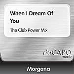 Morgana When I Dream Of You (The Club Power Mix)