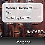 Morgana When I Dream Of You (The Factory Team Mix)