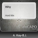 A. Kay-B.J. Why (Hard Mix)