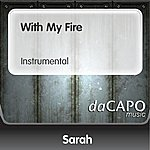 Sarah With My Fire (Instrumental)