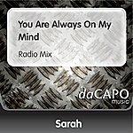 Sarah You Are Always On My Mind (Radio Mix)