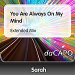 Sarah You Are Always On My Mind (Extended Mix)