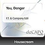 Housecream You, Danger (F.T. & Company Edit)