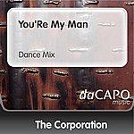 The Corporation You'Re My Man (Dance Mix)