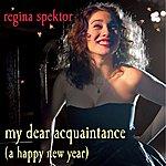 Regina Spektor My Dear Acquaintance (A Happy New Year) (Single)
