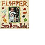 Flipper Sex Bomb Baby